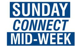 Sunday & Mid-week Connect